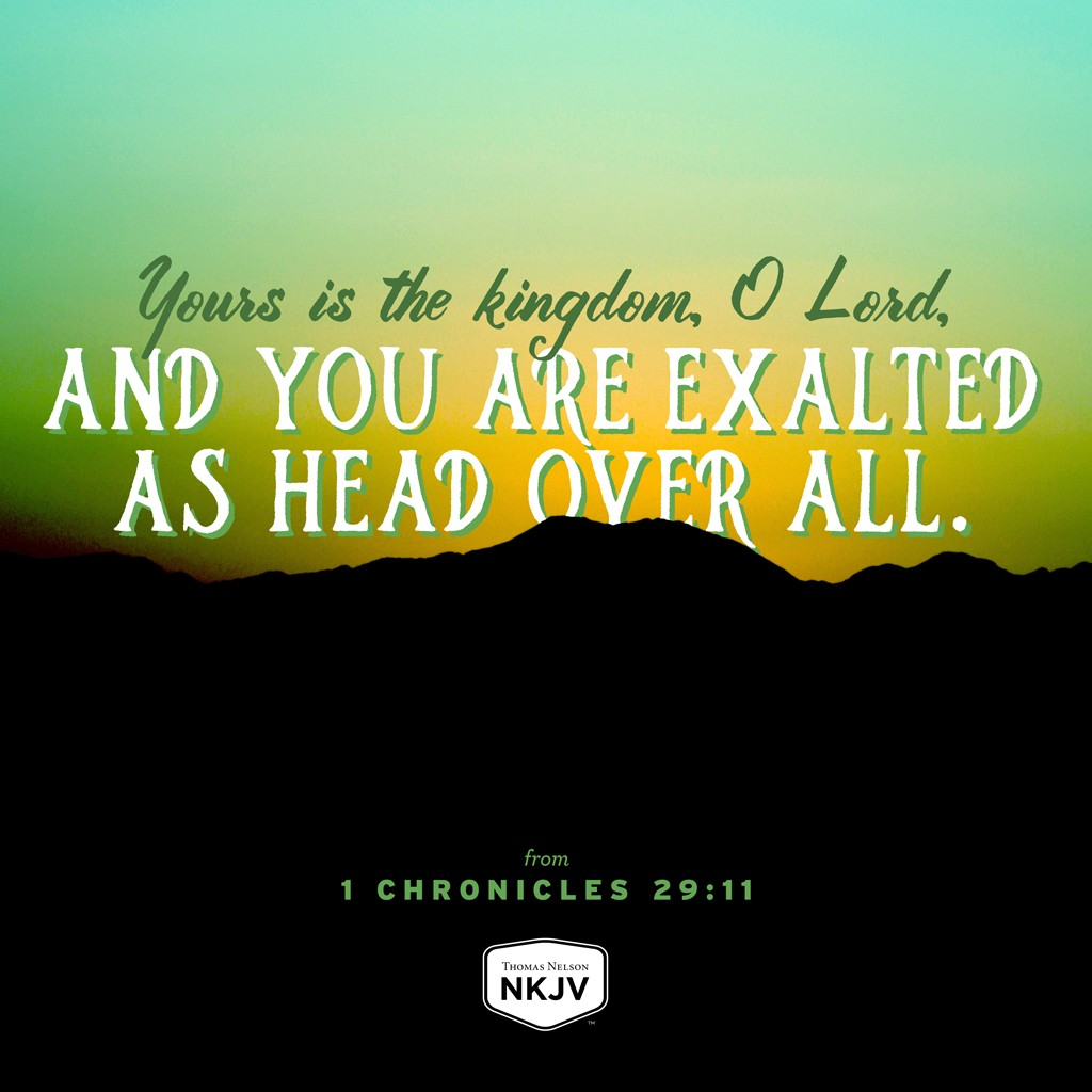 NKJV Verse Of The Day: 1 Chronicles 29:11